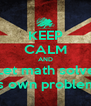 KEEP CALM AND Let math solve It's own problems - Personalised Poster A4 size