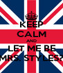 KEEP CALM AND LET ME BE MRS. STYLES? - Personalised Poster A4 size