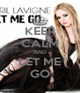 KEEP CALM AND LET ME GO - Personalised Poster A4 size