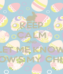 KEEP CALM AND LET ME KNOW HOW'S MY CHIHI - Personalised Poster A4 size