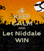 KEEP CALM AND Let Niddale WIN - Personalised Poster A4 size