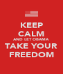 KEEP CALM AND LET OBAMA TAKE YOUR FREEDOM - Personalised Poster A4 size