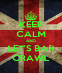KEEP CALM AND LET'S BAR CRAWL - Personalised Poster A4 size