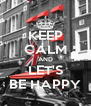 KEEP CALM AND LET'S BE HAPPY - Personalised Poster A4 size