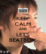 KEEP CALM AND LET'S BEATBOX - Personalised Poster A4 size