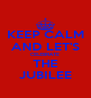 KEEP CALM AND LET'S CELEBRATE THE JUBILEE - Personalised Poster A4 size