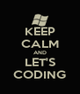KEEP CALM AND LET'S CODING - Personalised Poster A4 size