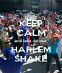 KEEP CALM and let's do our HARLEM SHAKE - Personalised Poster A4 size