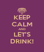 KEEP CALM AND LET'S DRINK! - Personalised Poster A4 size
