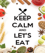 KEEP CALM AND LET'S EAT - Personalised Poster A4 size