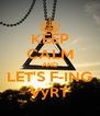 KEEP CALM AND LET'S F-ING VyRT - Personalised Poster A4 size