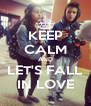 KEEP CALM AND LET'S FALL IN LOVE - Personalised Poster A4 size