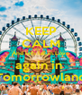 KEEP CALM And let's fall in Love again in  Tomorrowland - Personalised Poster A4 size