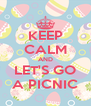KEEP CALM AND LET'S GO A PICNIC - Personalised Poster A4 size