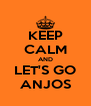 KEEP CALM AND LET'S GO ANJOS - Personalised Poster A4 size