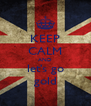 KEEP CALM AND let's go gold - Personalised Poster A4 size