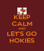 KEEP CALM AND LET'S GO HOKIES - Personalised Poster A4 size