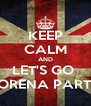 KEEP CALM AND LET'S GO  LORENA PARTY - Personalised Poster A4 size