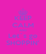 KEEP CALM AND Let´s go SHOPPIN' - Personalised Poster A4 size
