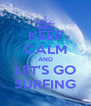 KEEP CALM AND LET'S GO SURFING - Personalised Poster A4 size