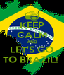 KEEP CALM AND LET'S GO TO BRAZIL!  - Personalised Poster A4 size