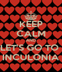 KEEP CALM AND LET'S GO TO  INCULONIA - Personalised Poster A4 size
