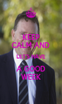 KEEP CALM AND LET'S HAVE A GOOD WEEK - Personalised Poster A4 size