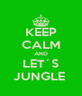KEEP CALM AND LET´S JUNGLE  - Personalised Poster A4 size