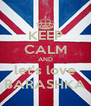 KEEP CALM AND let's love BARASHKA - Personalised Poster A4 size