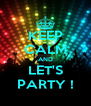 KEEP CALM AND LET'S PARTY ! - Personalised Poster A4 size
