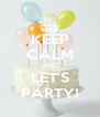 KEEP CALM AND LET'S PARTY! - Personalised Poster A4 size