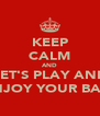 KEEP CALM AND LET'S PLAY AND ENJOY YOUR BASS - Personalised Poster A4 size