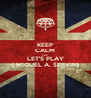 KEEP CALM AND LET'S PLAY ( MIGUEL A. SERVIN) - Personalised Poster A4 size