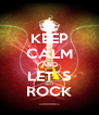 KEEP CALM AND LET´S ROCK - Personalised Poster A4 size