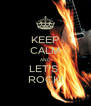 KEEP CALM AND LET'S  ROCK! - Personalised Poster A4 size
