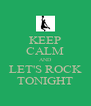 KEEP CALM AND LET'S ROCK TONIGHT - Personalised Poster A4 size