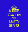 KEEP CALM AND LET'S SING - Personalised Poster A4 size