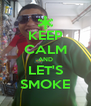 KEEP CALM AND LET'S SMOKE - Personalised Poster A4 size