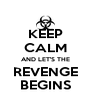KEEP CALM AND LET'S THE REVENGE BEGINS - Personalised Poster A4 size