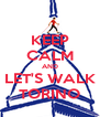 KEEP CALM AND LET'S WALK TORINO - Personalised Poster A4 size