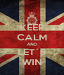 KEEP CALM AND LET´S WIN - Personalised Poster A4 size