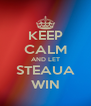 KEEP CALM AND LET STEAUA WIN - Personalised Poster A4 size