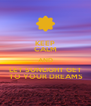 KEEP CALM AND LET SUNLIGHT GET  TO YOUR DREAMS - Personalised Poster A4 size
