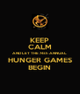 KEEP CALM AND LET THE 74th ANNUAL HUNGER GAMES BEGIN - Personalised Poster A4 size