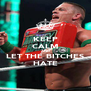 KEEP CALM AND LET THE BITCHES HATE - Personalised Poster A4 size