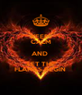 KEEP  CALM AND  LET THE FLAMES BEGIN  - Personalised Poster A4 size