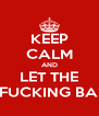 KEEP CALM AND LET THE MOTHERFUCKING BASS DROP - Personalised Poster A4 size