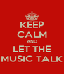 KEEP CALM AND LET THE MUSIC TALK - Personalised Poster A4 size