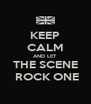 KEEP CALM AND LET THE SCENE  ROCK ONE - Personalised Poster A4 size