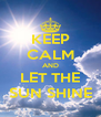 KEEP CALM AND LET THE SUN SHINE - Personalised Poster A4 size